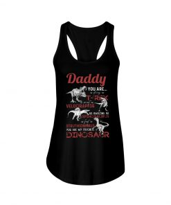 Daddy You are as strong as T-rex as smart as velociraptor Dinosaur tank top