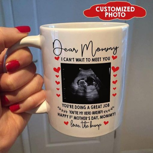 Dear Mommy I can't wait to meet you You're doing a great job Image personalized mug2