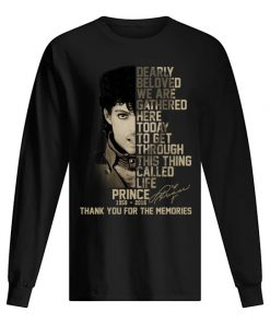 Dearly beloved, we are gathered here today Prince 1958-2016 long sleeved