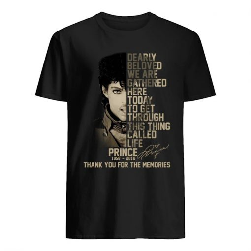 Dearly beloved, we are gathered here today Prince 1958-2016 shirt