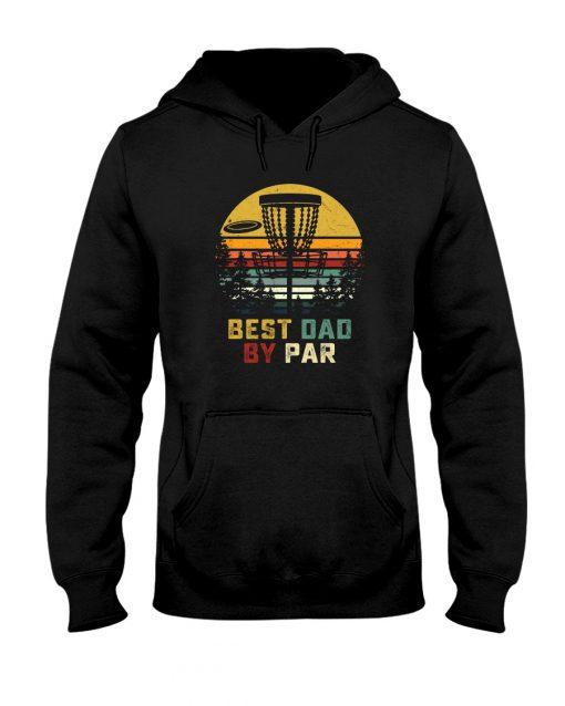 Disc golf Best Dad By Par hoodie