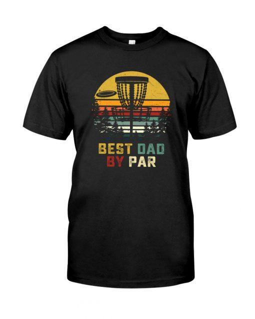 Disc golf Best Dad By Par shirt