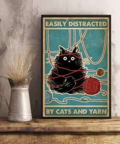 Easily distracted by cats and yarn poster 4