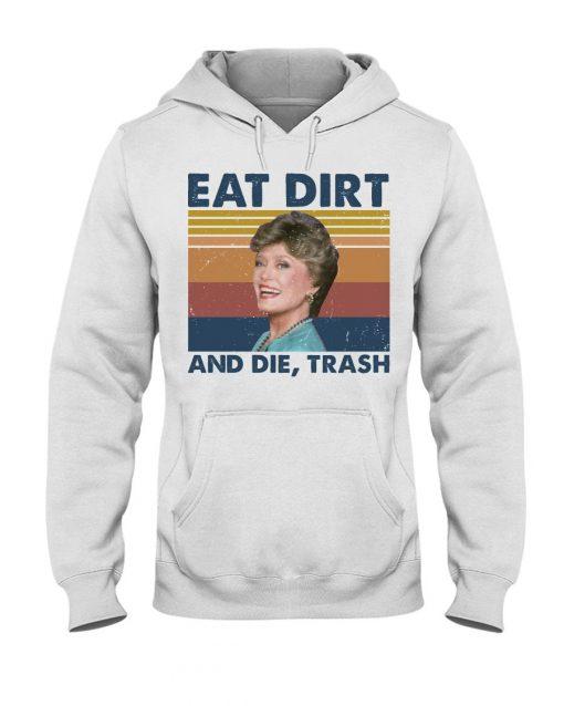 Eat Dirt And Die Trash vintage Hoodie