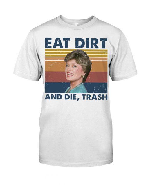 Eat Dirt And Die Trash vintage T-shirt