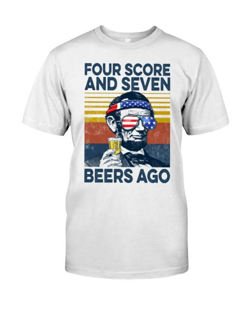 Four Score And Seven Beers ago Abraham Lincoln T-shirt