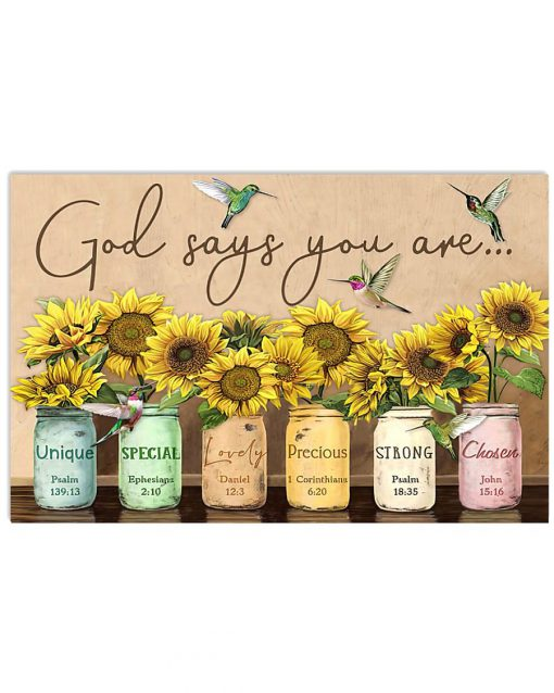God says you are Unique special lovely precious strong chosen Sunflower poster