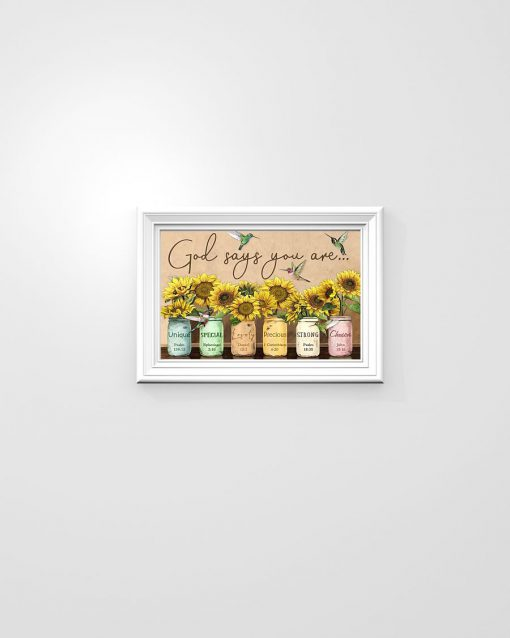 God says you are Unique special lovely precious strong chosen Sunflower poster1
