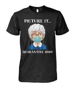 Golden Girls Picture it Quarantine 2020 T-shirt