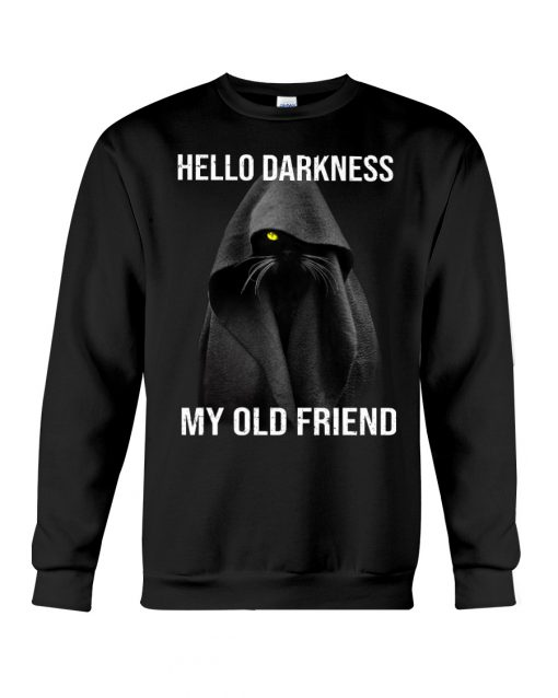 Hello Darkness My Old Friend Black Cat sweatshirt