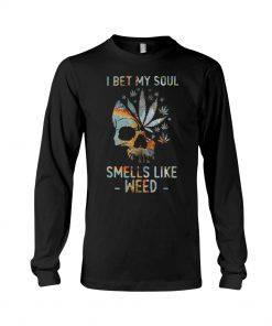 I Bet My Soul Smells Like Weed Skull long sleeved