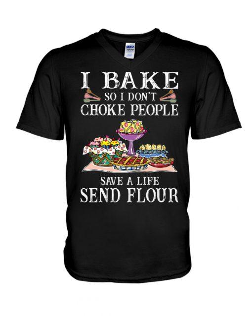 I bake so I don't choke people save a life send flour v-neck