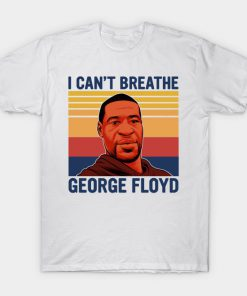 I can't breathe George Floyd shirt
