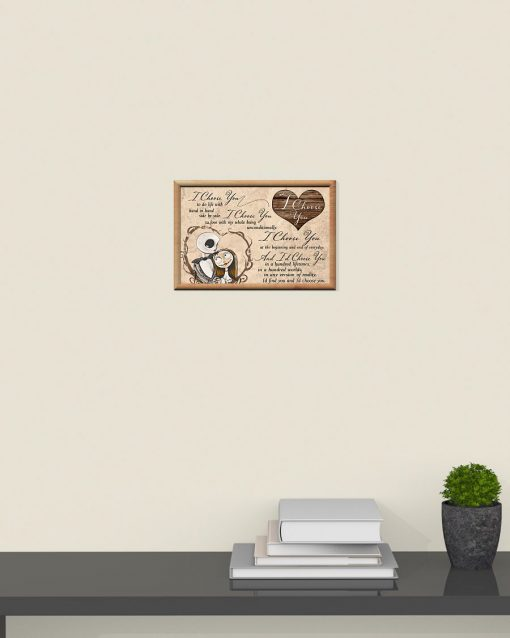I choose you to do life with hand in hand side by side Jack Skellington and Sally poster poster 4