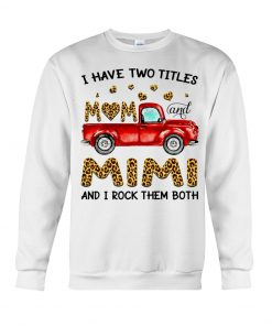 I have two titles mom and mimi and i rock them both Leopard skins Hoodie