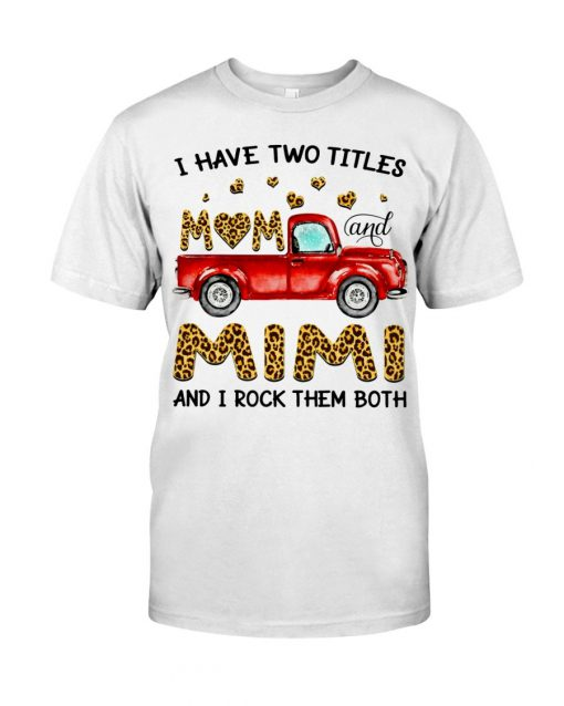 I have two titles mom and mimi and i rock them both Leopard skins T-shirt