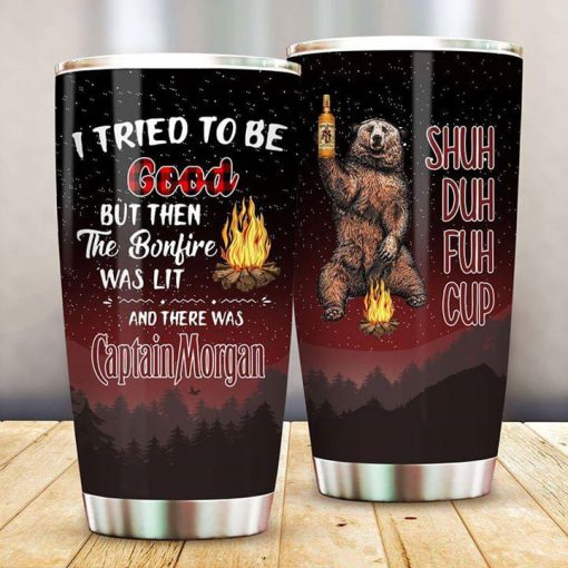 I tried to be good but then the bonfire was lit and there was Captain Morgan tumbler