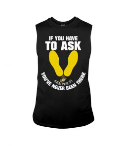If you have to ask Semper Fi You've never been there tank top