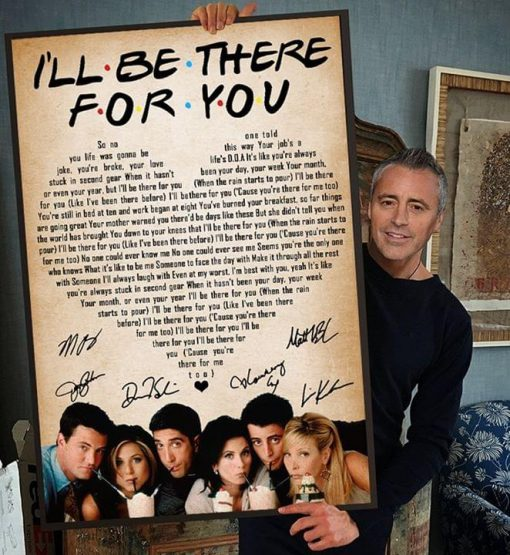 I'll Be There For You Friends lyrics poster
