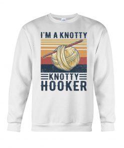 I'm a knotty knotty hooker vintage Sweatshirt