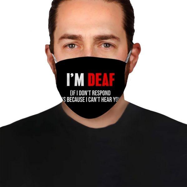 I'm deaf If I don't respond it's because i can't hear you cloth mask