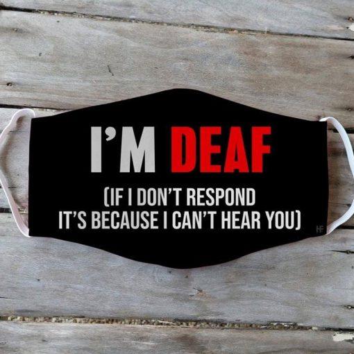 I'm deaf If I don't respond it's because i can't hear you cloth mask1