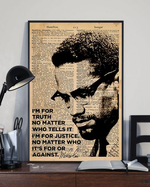 I'm for truth no matter Who tells it I'm for justice No matter who it's for or against poster 2