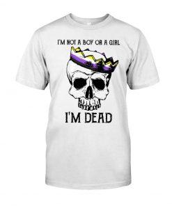 I'm not a boy or a girl I'm dead Skull LGBT T-shirt