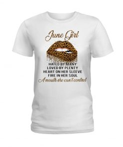 June Girl Hated by many loved by plenty Leopard Skin Lips T-shirt