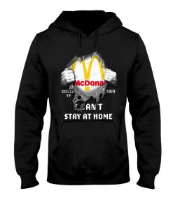McDonald Covid 19 I can't stay home hoodie