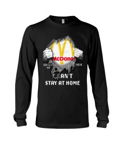 McDonald Covid 19 I can't stay home long sleeved
