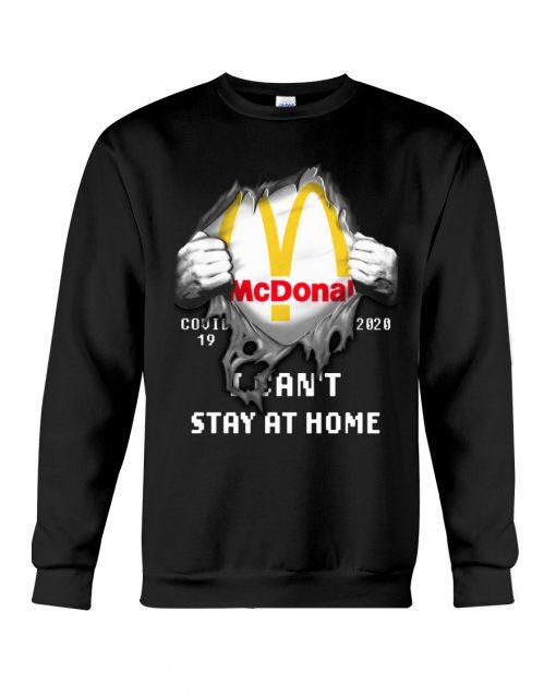 McDonald Covid 19 I can't stay home sweatshirt