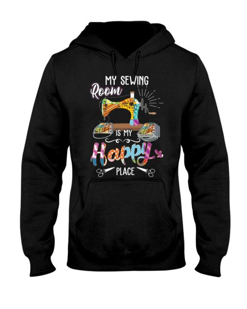 My sewing room is my happy place Hoodie