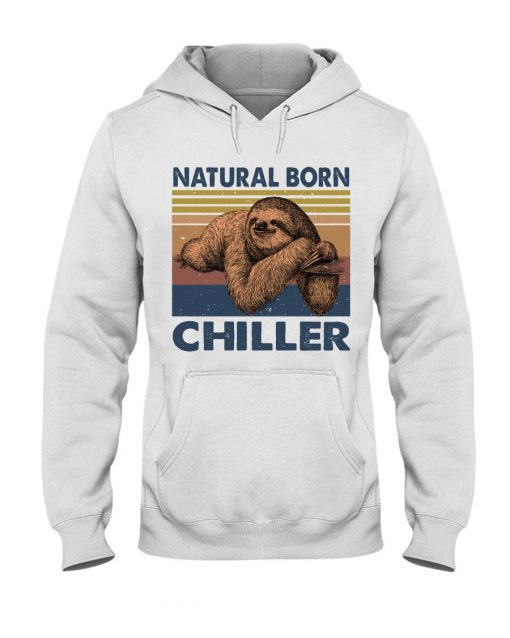 Natural Born Chiller Sloth hoodie