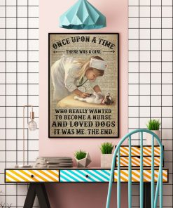 Once upon a time there was a girl who really wanted to become a nurse and loves dogs poster 3