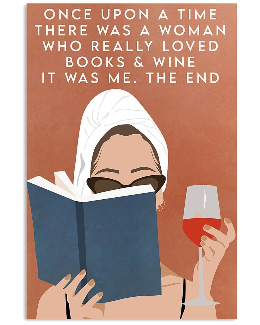 Free Ship Once upon a time there was a woman who loved books and wine vintage poster