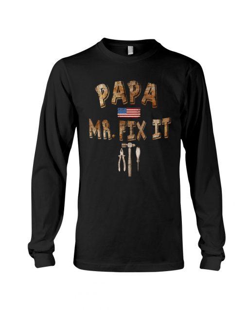 Papa Mr. Fix it Long sleeve