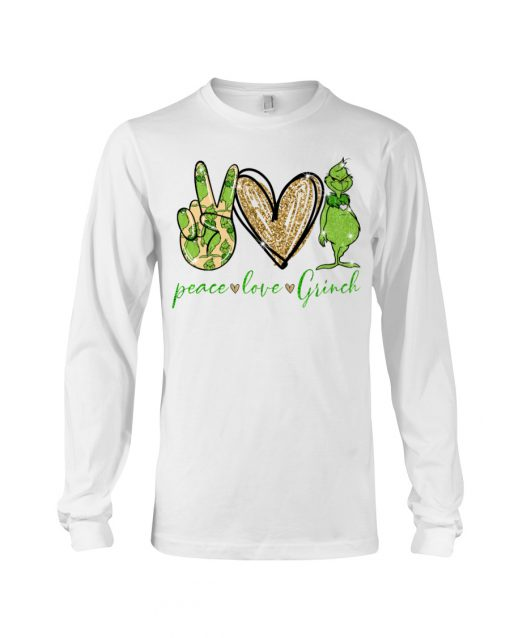 Peace Love Grinch long sleeved