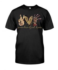 Peace Love Sweet Dreams shirt