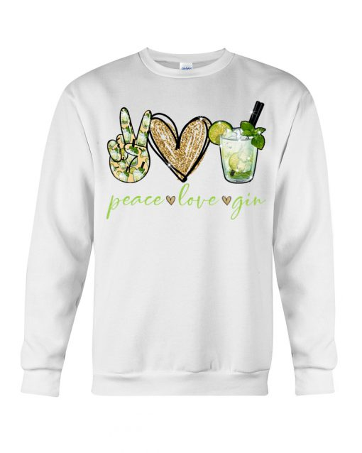 Peace love gin sweatshirt
