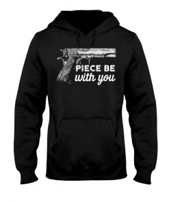 Piece Be With You - Gun hoodie