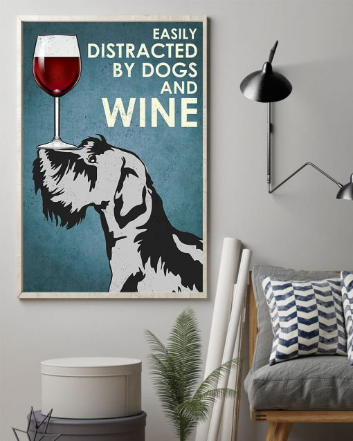 Scottish Terrier Easily distracted by dogs and wine poster 2