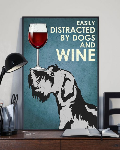 Scottish Terrier Easily distracted by dogs and wine poster 3