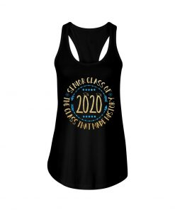 Senior Class Of 2020 The Class That Made History Tank top