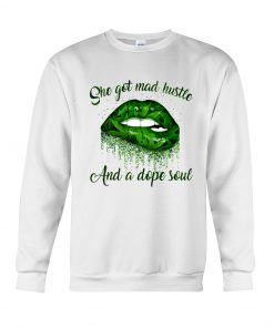 She Got Mad Hustle And A Dope Soul Weed Lips sweatshirt
