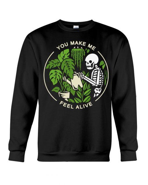 Skull Garden You make me feel alive Sweatshirt