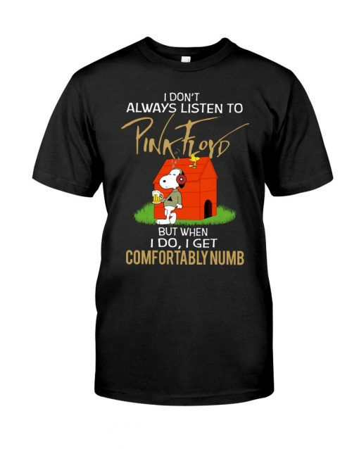 Snoopy I don't always listen to Pink Floyd but when I do I get comfortably numb T-shirt