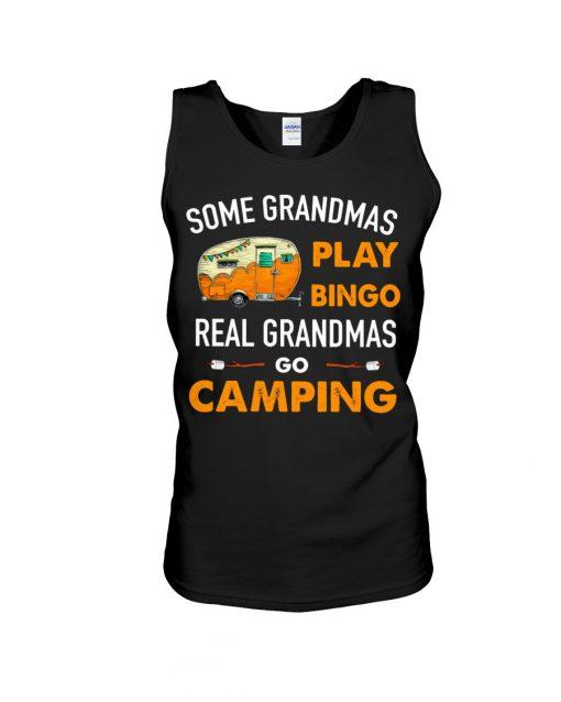 Some grandmas play bingo real grandmas go camping tank top