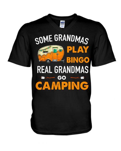 Some grandmas play bingo real grandmas go camping v-neck