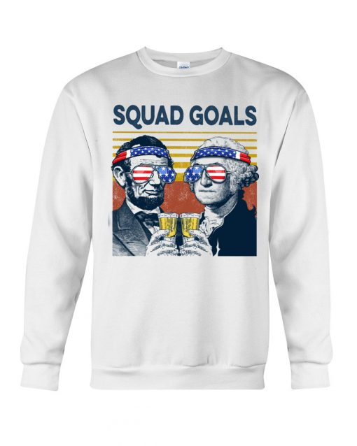 Squad Goal Benjamin Franklin and Abraham Lincoln Beer Sweatshirt